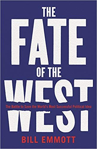 Bill Emmott The Fate of the West_ The Battle to Save the World's Most Successful Political Idea - Bill Emmott