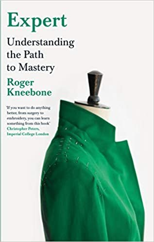 Roger Kneebone book cover 'Expert: Understanding the Path to Mastery' (Penguin, 2020)