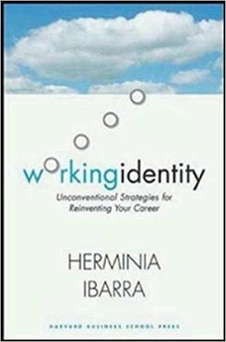 Herminia Ibarra working identity