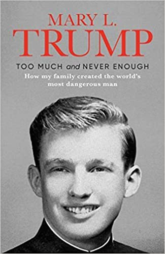 'Too Much and Never Enough: How My Family Created the World's Most Dangerous Man' cover
