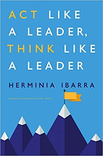Herminia Ibarra Act Like a Leader cover