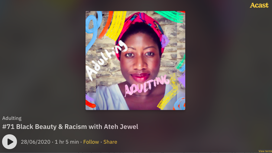Black Beauty & Racism with Ateh Jewel   on the Adulting podcast - hosted by Oenone